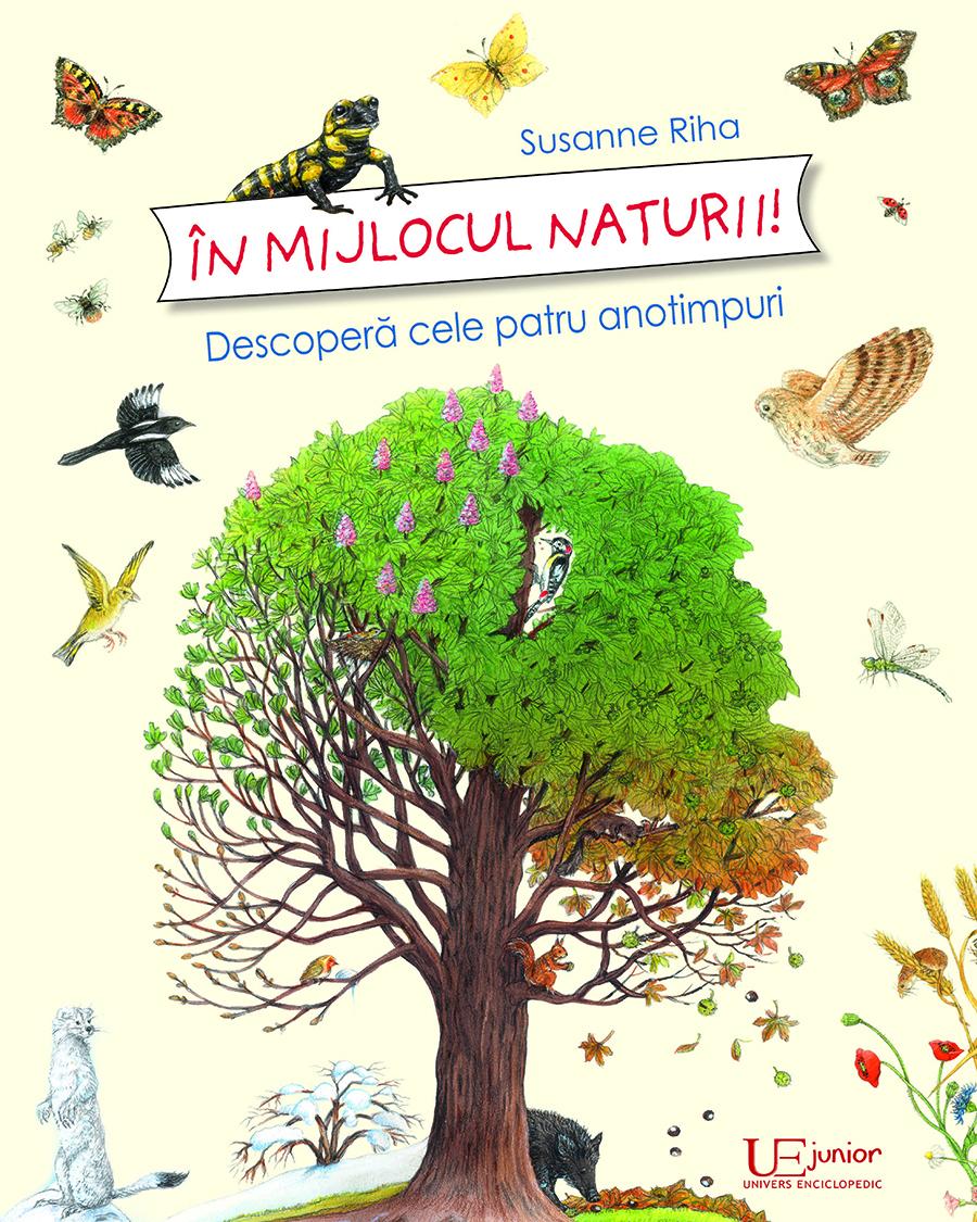 Book Cover: In mijlocul naturii! Descopera cele patru anotimpuri.