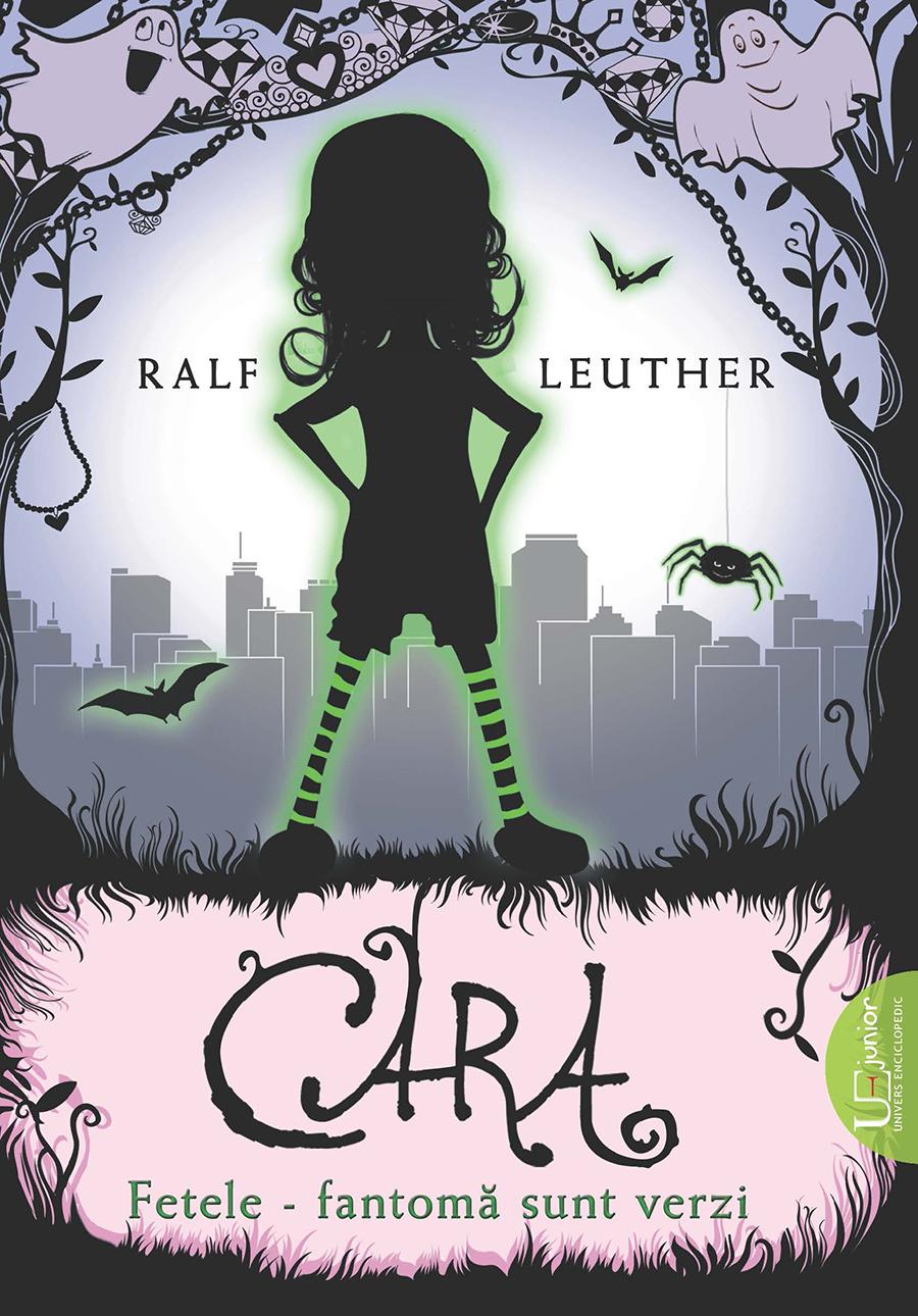 Book Cover: CARA. FETELE-FANTOMA SUNT VERZI.