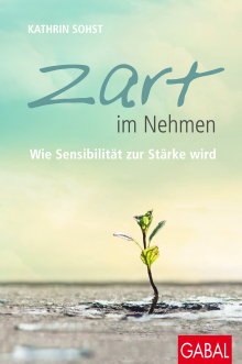 Book Cover: ZART IM NEHMEN (THE POWER OF HIGH SENSITIVITY)