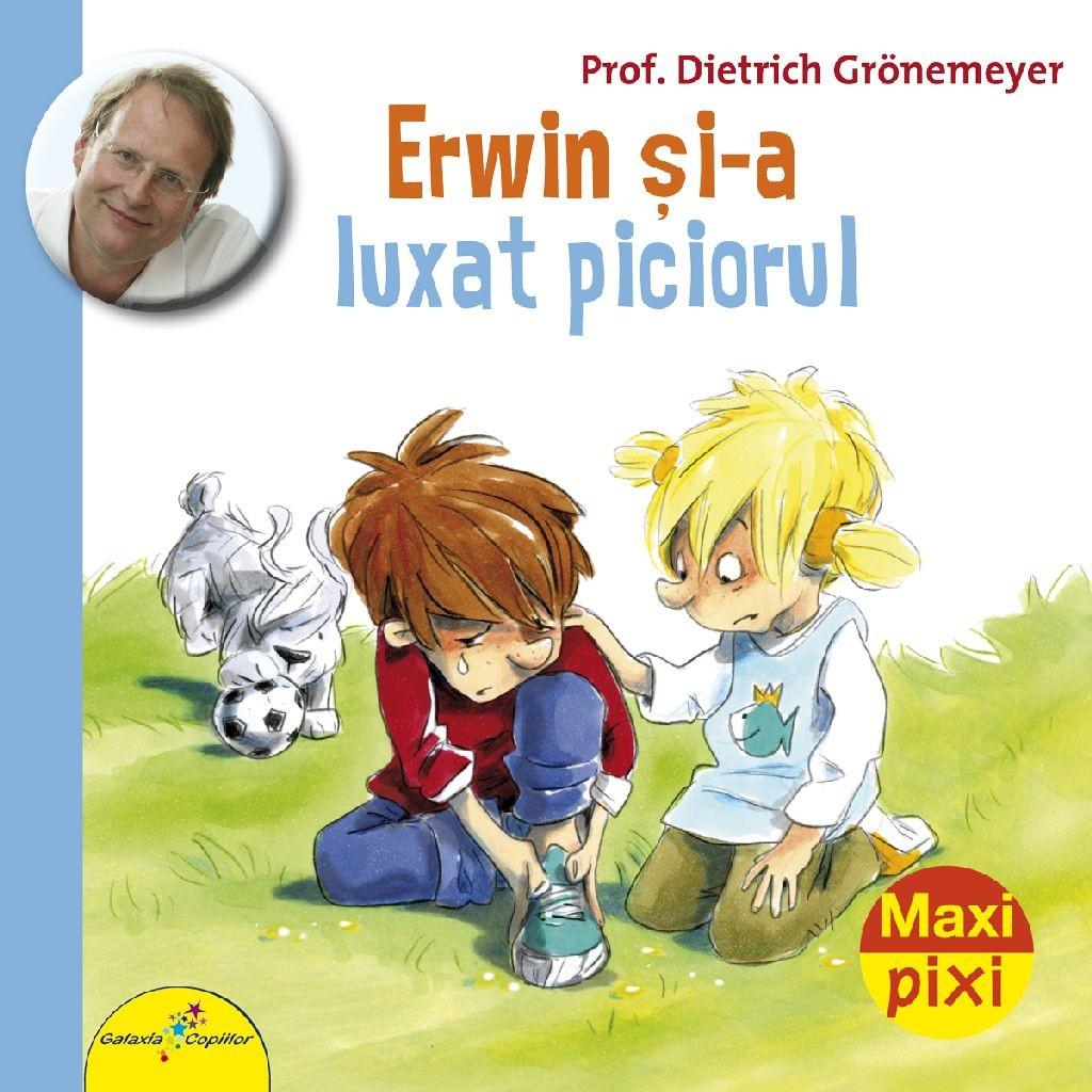 Book Cover: ERWIN ȘI-A LUXAT PICIORUL