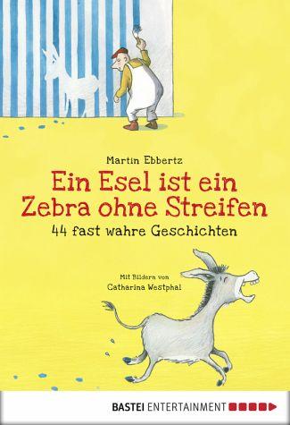 Book Cover: EIN ESEL IST EIN ZEBRA OHNE STREIFEN