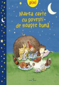 Book Cover: Pixi -Marea carte cu povesti de noapte buna